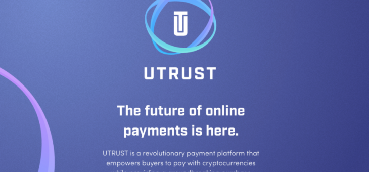 UTRUST A Future of Online Payment is Here
