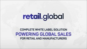 RETAIL.GLOBAL - White Label Solution Powering Global Sales